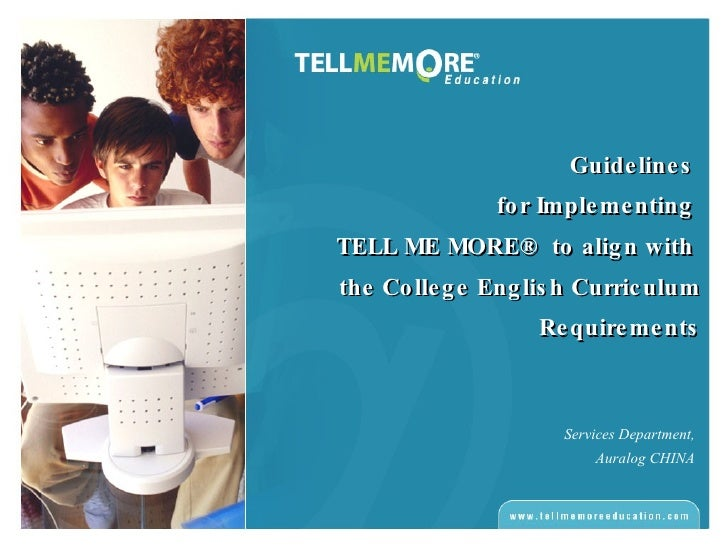 Guidelines For Implementing Tell Me More To Align With College English Curriculum V3