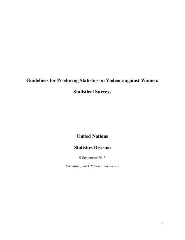 iii    Guidelines for Producing Statistics on Violence against Women: Statistical Surveys United Nations Statistics Divisi...
