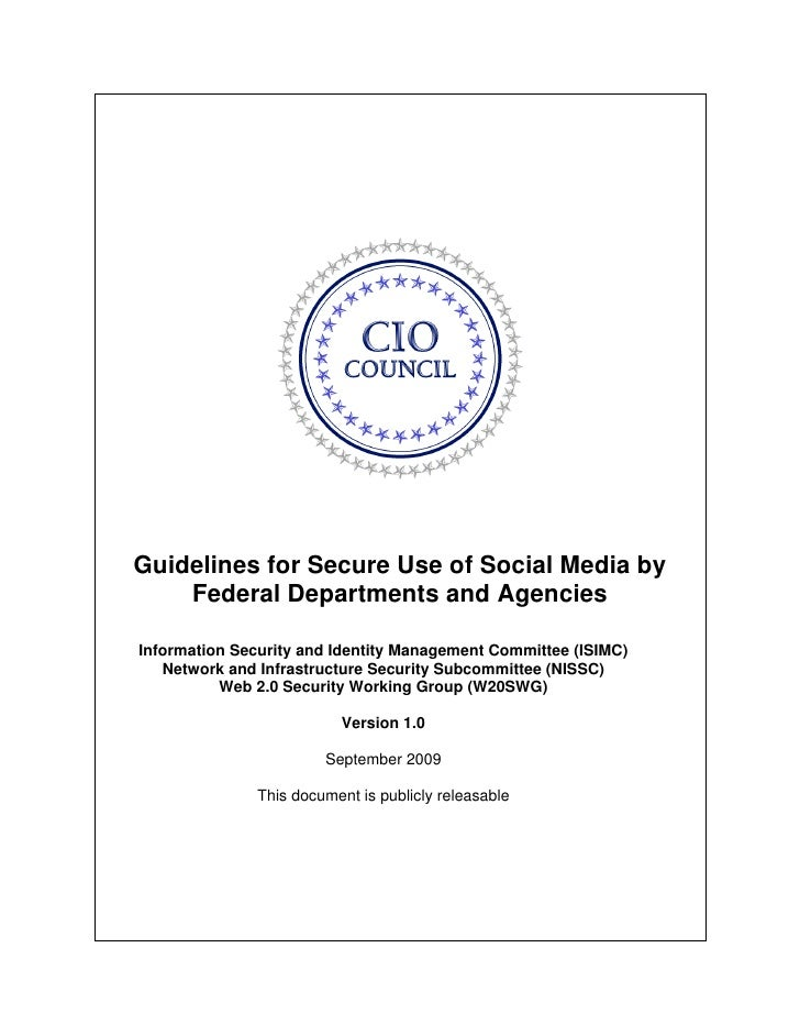 Guidelines for Secure Use of Social Media by       Federal Departments and Agencies   Information Security and Identity Ma...