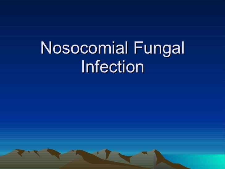 Nosocomial Fungal Infection