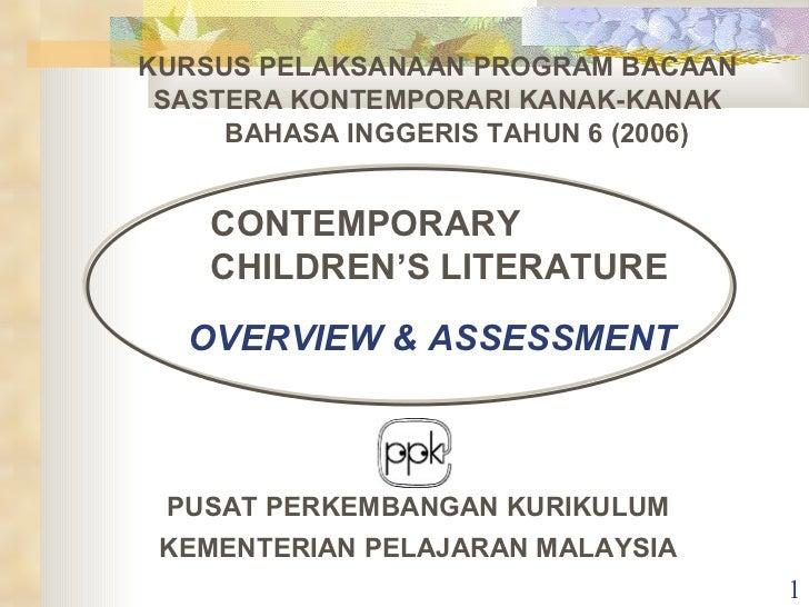 CONTEMPORARY CHILDREN'S LITERATURE KURSUS PELAKSANAAN PROGRAM BACAAN  SASTERA KONTEMPORARI KANAK-KANAK     BAHASA INGGERIS...