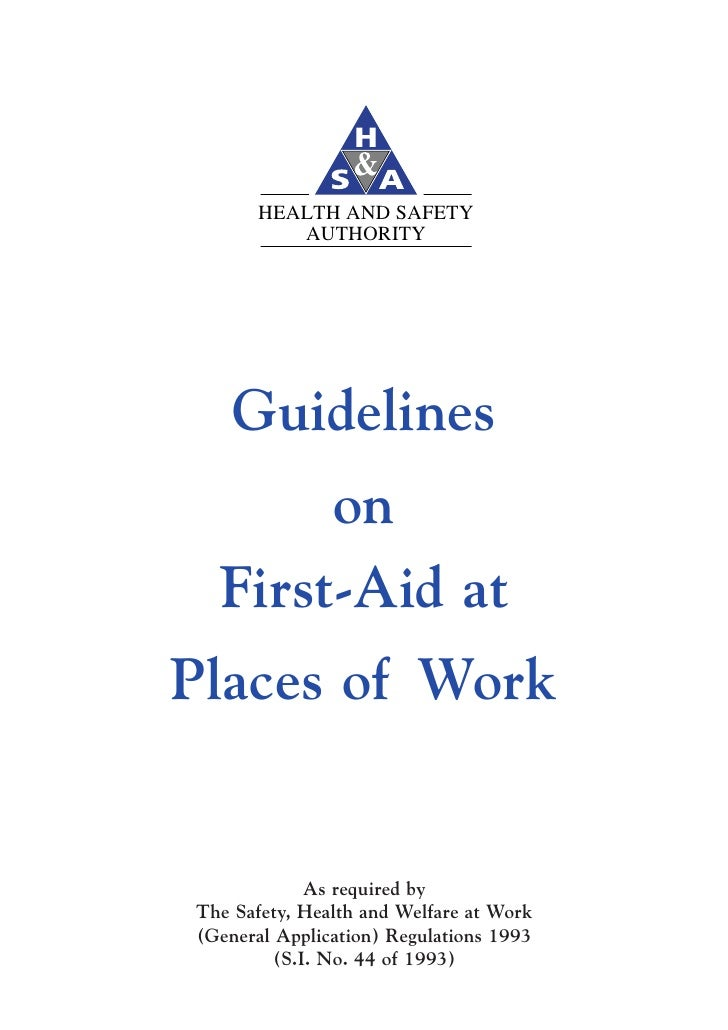 HEALTH AND SAFETY           AUTHORITY         Guidelines        on   First-Aid at Places of Work                As require...