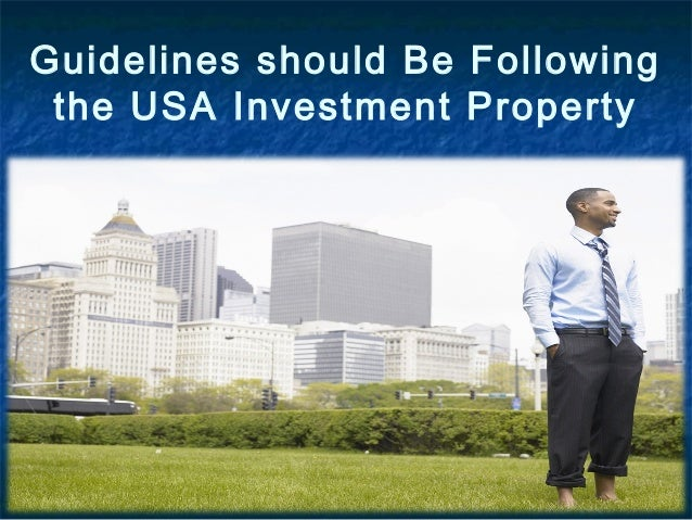 Guidelines should be following the usa investment property
