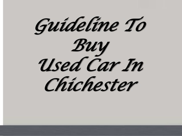 Guideline To    BuyUsed Car In Chichester
