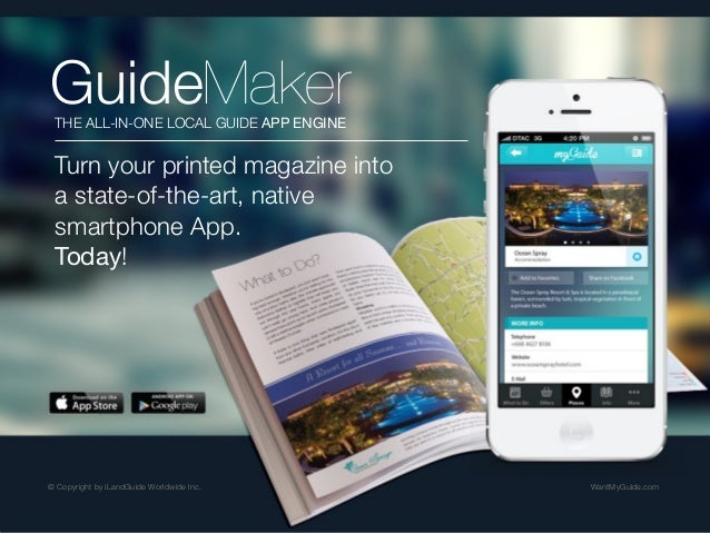 GuideMaker THE ALL-IN-ONE LOCAL GUIDE APP ENGINE  Turn your printed magazine into a state-of-the-art, native smartphone Ap...