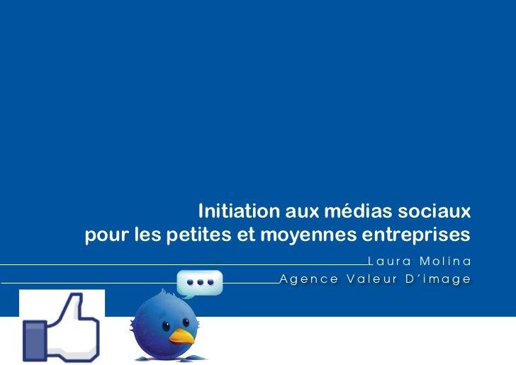 Initiation aux médias sociauxpour les petites et moyennes entreprises                              Laura Molina           ...