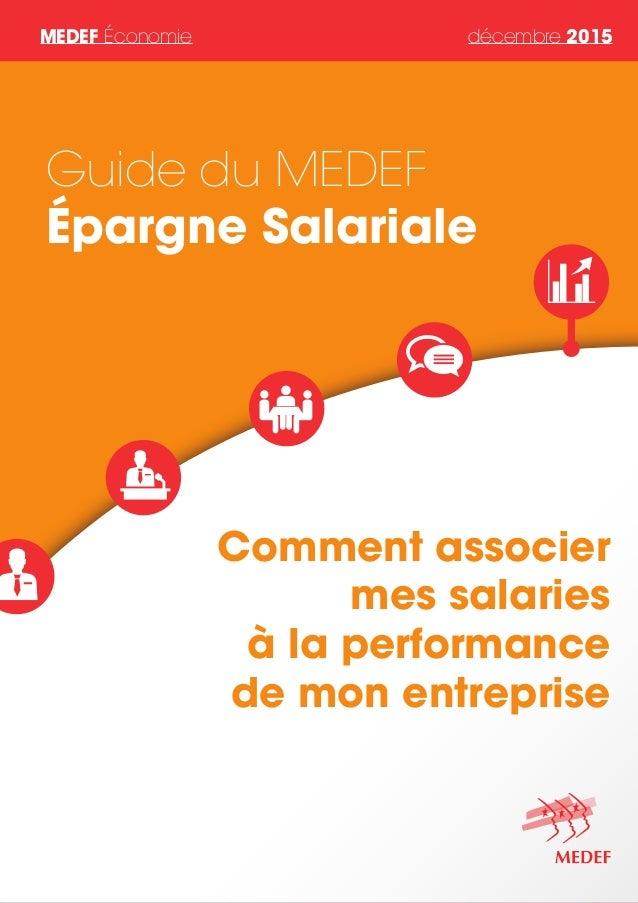 MEDEF Économie décembre 2015 Comment associer mes salaries à la performance de mon entreprise Guide du MEDEF Épargne Salar...