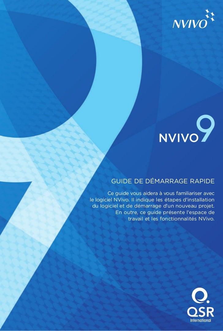 GUIDE DE DÉMARRAGE RAPIDE        Ce guide vous aidera à vous familiariser avecle logiciel NVivo. Il indique les étapes din...