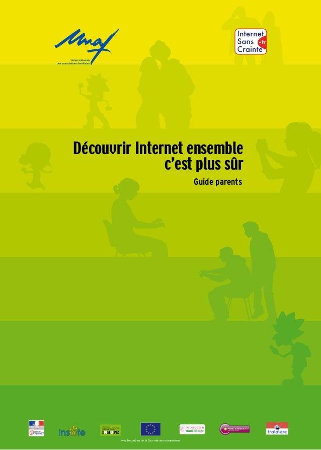 Découvrir Internet ensemble  c'est plus sûr  Guide pratique à l'usage des parents  Guide parents  avec le soutien de la Co...