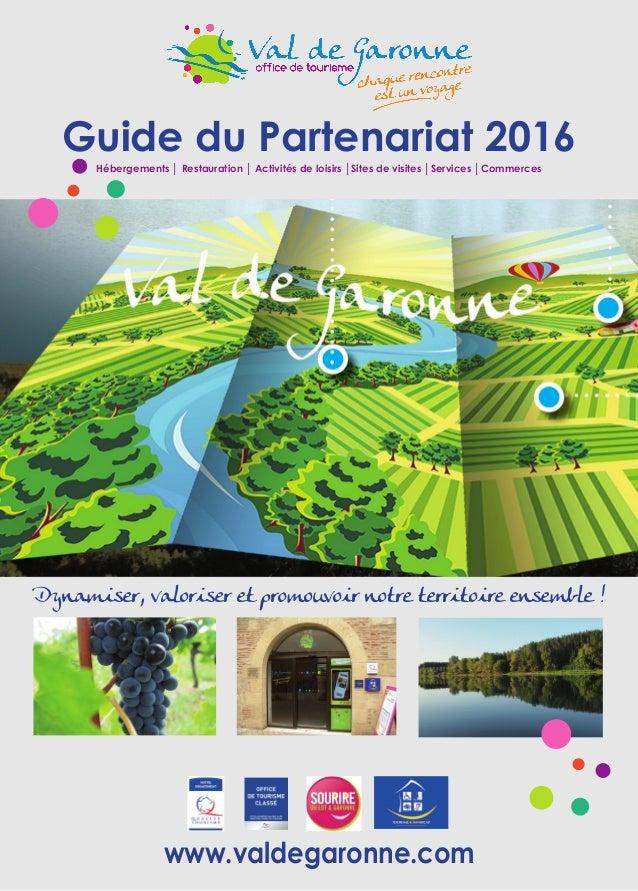 Guide du Partenariat 2016 Hébergements │ Restauration │ Activités de loisirs │Sites de visites │Services │Commerces Dynami...