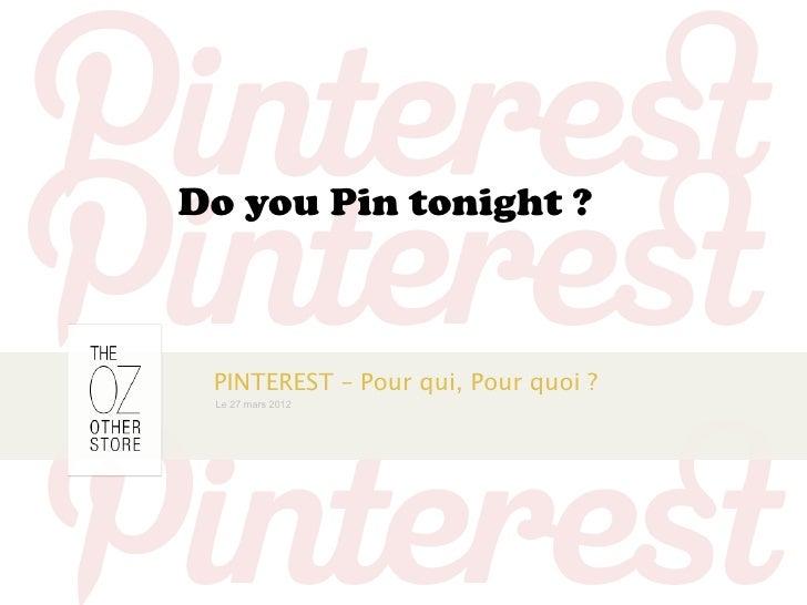 Do you Pin tonight ? PINTEREST – Pour qui, Pour quoi ? Le 27 mars 2012