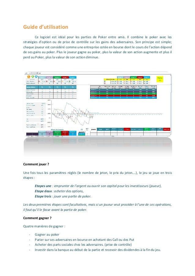 Guide d'utilisation Ce logiciel est idéal pour les parties de Poker entre amis. Il combine le poker avec les stratégies d'...