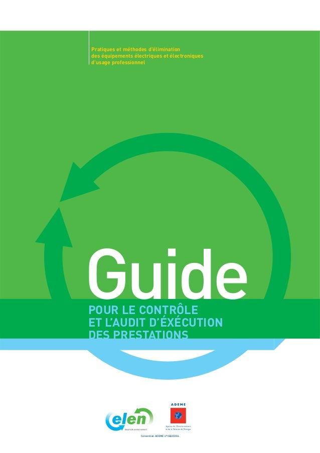 Pratiques et méthodes d'éliminationdes équipements électriques et électroniquesd'usage professionnelGuidePOUR LE CONTRÔLEE...