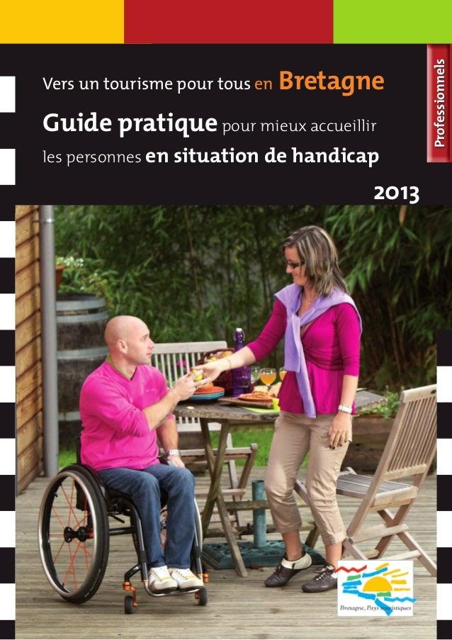Professionnels Vers un tourisme pour tous en Bretagne Guide pratiquepour mieux accueillir les personnes en situation de ha...