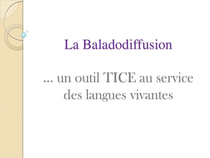 La Baladodiffusion… un outil TICE au service   des langues vivantes