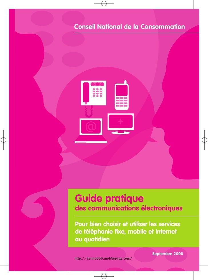 Conseil National de la ConsommationGuide pratiquedes communications électroniquesPour bien choisir et utiliser les service...