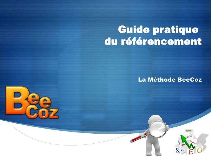Guide pratique du référencement<br />La Méthode BeeCoz<br />