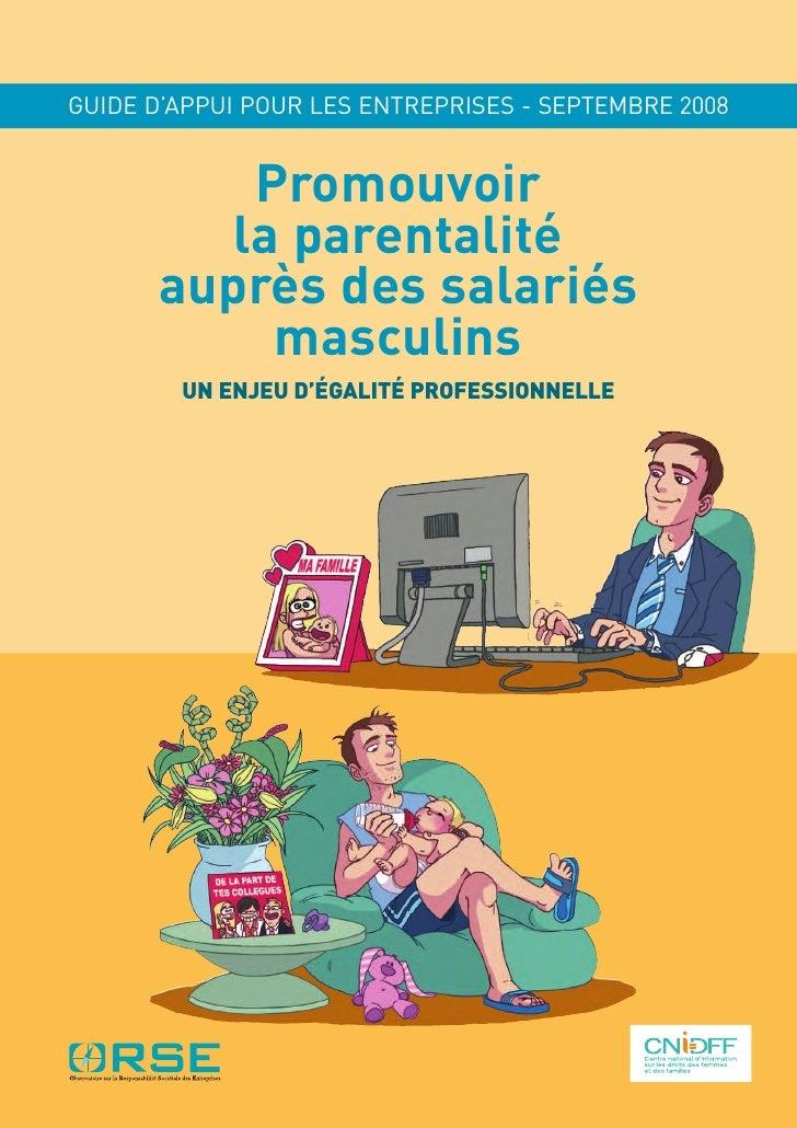 Promouvoir           la parentalité        auprès des salariés             masculins GUIDE D'APPUI POUR LES ENTREPRISES - ...