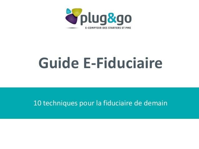 Guide E-Fiduciaire 10 techniques pour la fiduciaire de demain