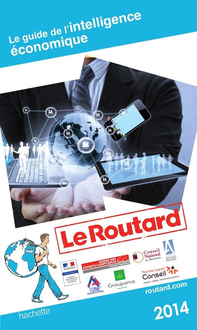 routard.com Le guide de l'intelligence économique 2014ISBN 301-00-00-03-62-96 80/5081/7 Le guide de l'intelligence économi...