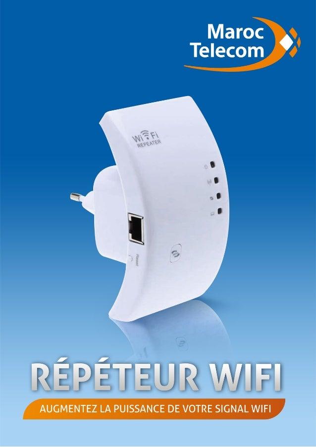 Guide r p teur wifi augmentez la puissance de votre signal - Augmenter portee votre wifi avec repeteur ...