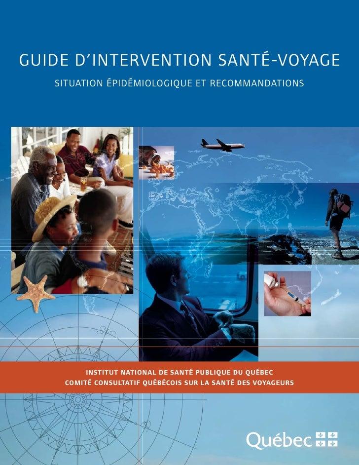 GUIDE D'INTERVENTION SANTÉ-VOYAGE    SITUATION ÉPIDÉMIOLOGIQUE ET RECOMMANDATIONS              INSTITUT NATIONAL DE SANTÉ ...