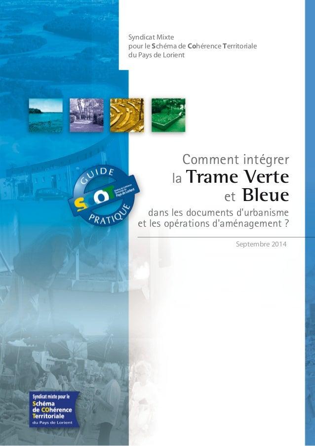 Syndicat Mixte pour le Schéma de Cohérence Territoriale du Pays de Lorient Comment intégrer la Trame Verte et Bleue dans l...