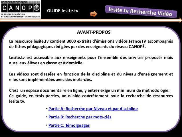 GUIDE lesite.tv La ressource lesite.tv contient 3000 extraits d'émissions vidéos FranceTV accompagnés de fiches pédagogiqu...