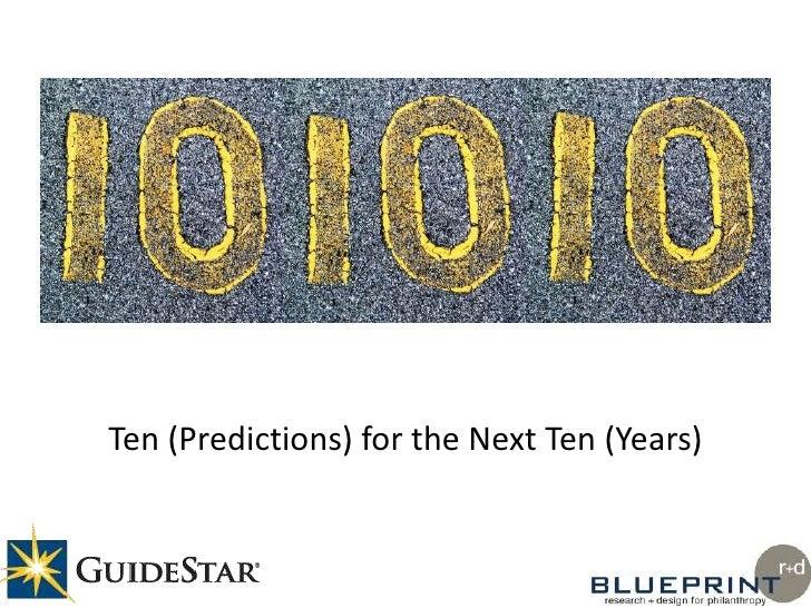 Ten (Predictions) for the Next Ten (Years)<br />