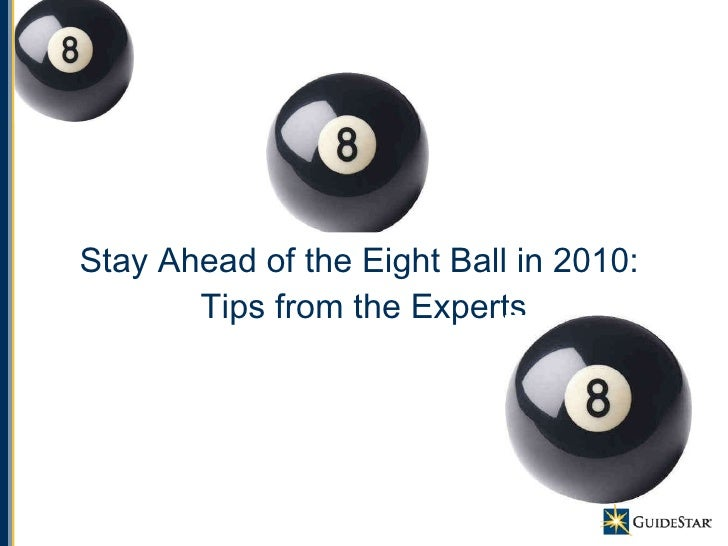 Stay Ahead of the Eight Ball in 2010:  Tips from the Experts