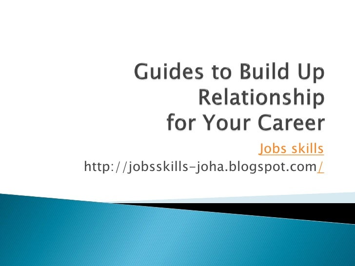 Guides to build up relationship