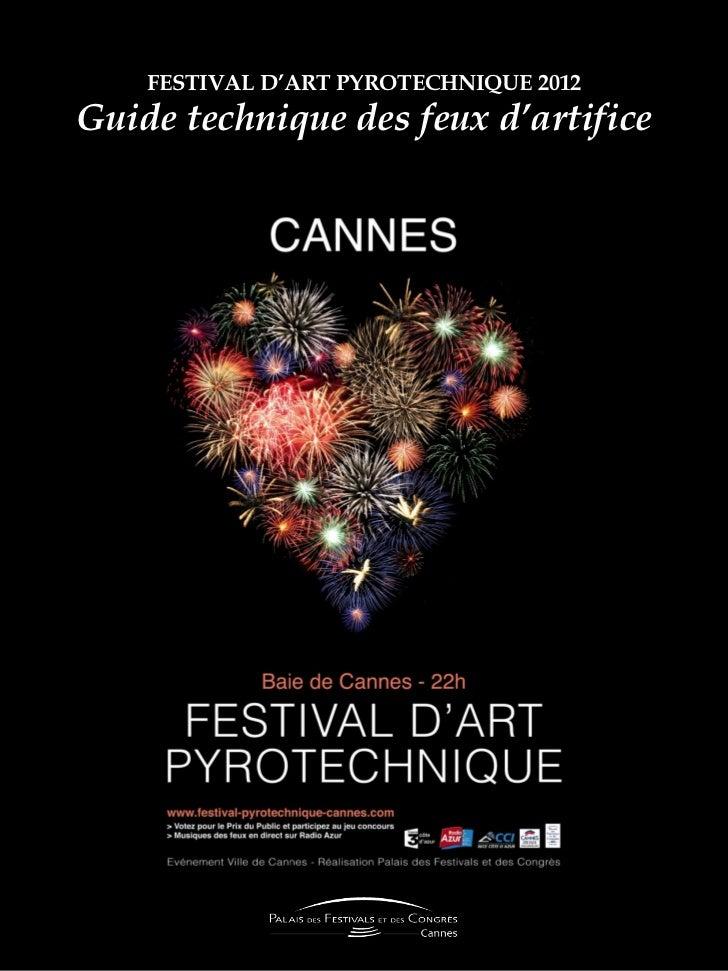 FESTIVAL D'ART PYROTECHNIQUE 2012Guide technique des feux d'artifice