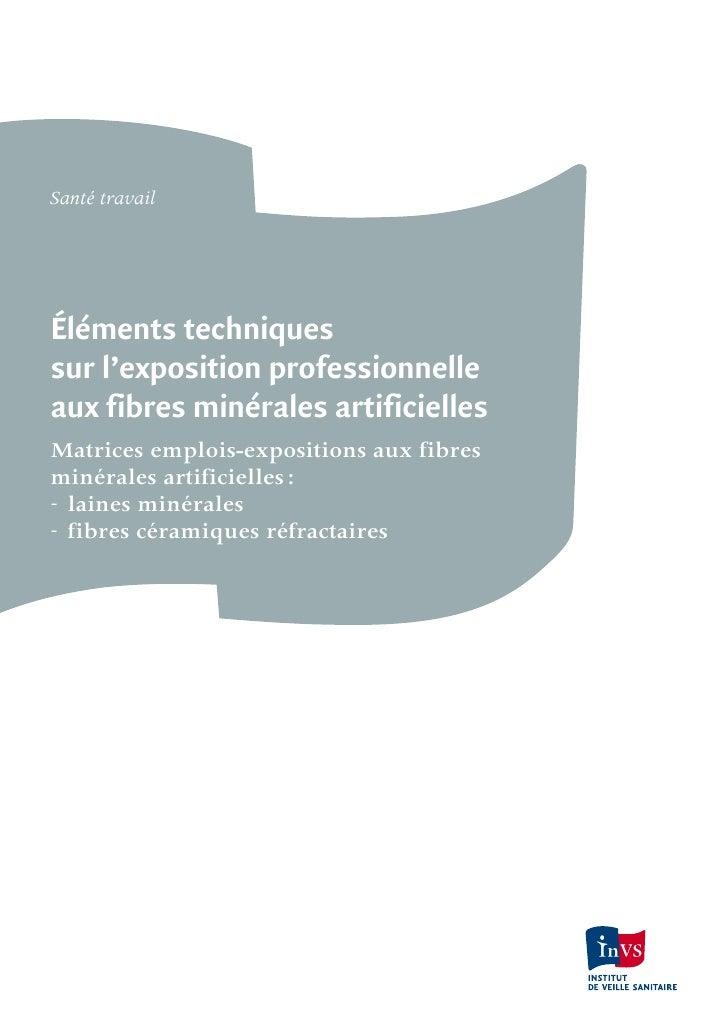 Santé travailÉléments techniquessur l'exposition professionnelleaux fibres minérales artificiellesMatrices emplois-exposit...