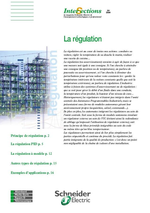 Juin 2004 Le magazine Schneider Electric de l'enseignement technologique et professionnel  La régulation  Principe de régu...