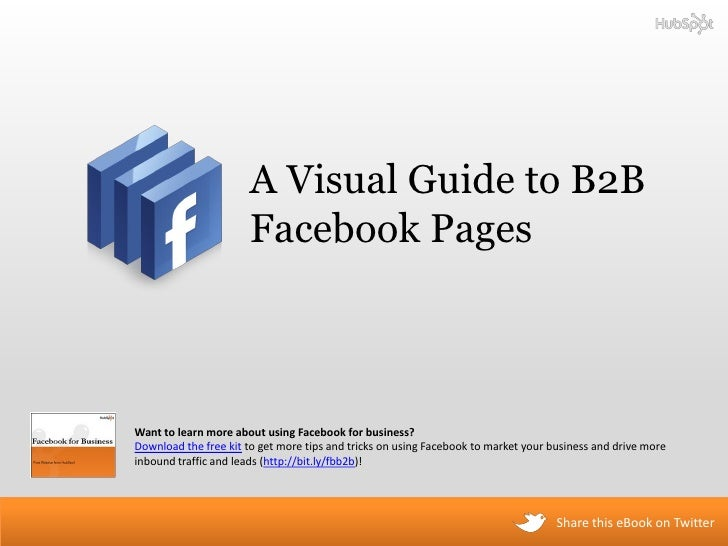 A Visual Guide to B2B                        Facebook Pages    Want to learn more about using Facebook for business? Downl...