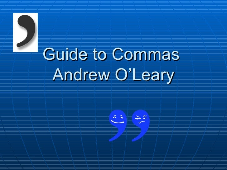 Guide to Commas Andrew O'Leary
