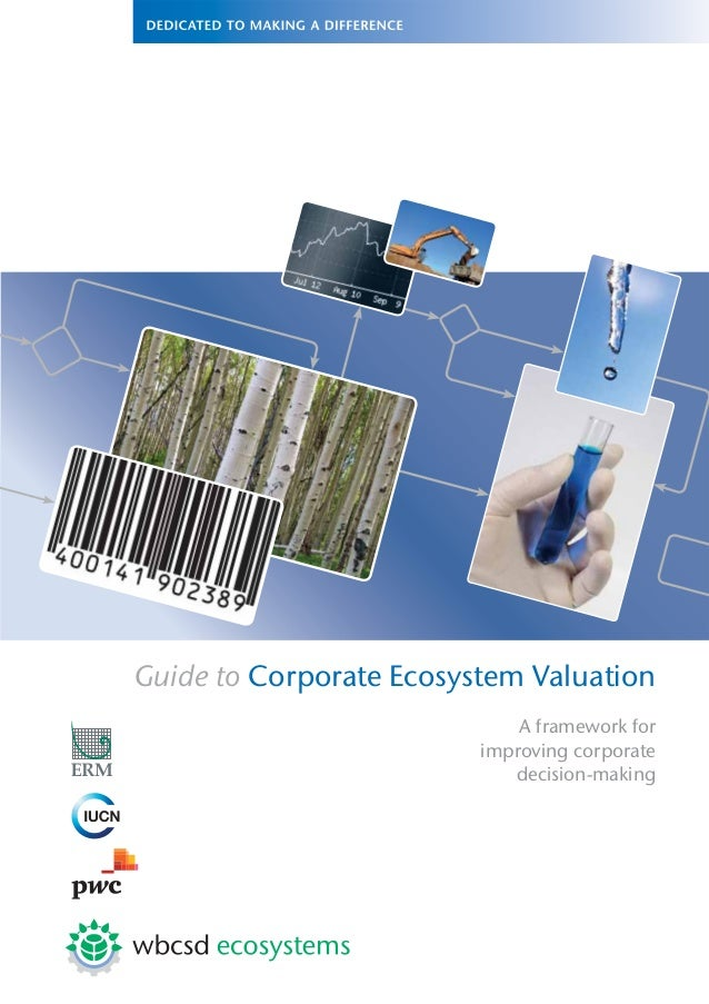 Guide to Corporate Ecosystem Valuation A framework for improving corporate decision-making