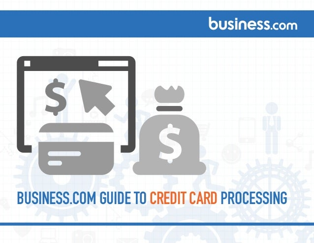 Everything you need to know about taking plastic for Business credit card processing
