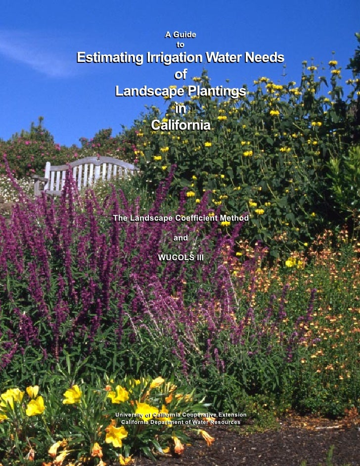 Guide to Estimating Irrigation Water Needs of Landscape Plantings in Los Angeles California