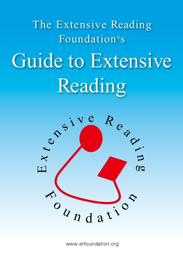 The Extensive Reading Foundation,s Guide to Extensive Reading www.erfoundation.org