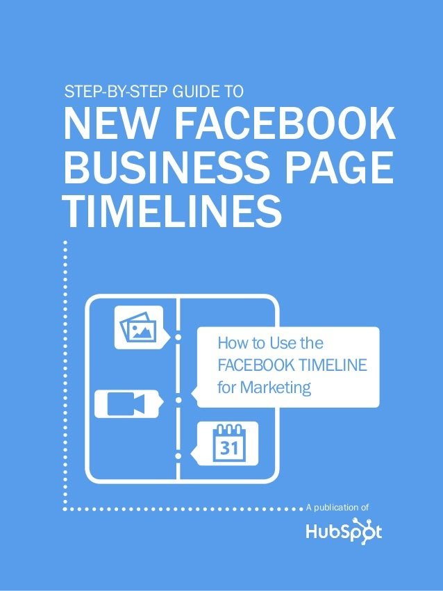 1  guide to facebook business page timelines  step-by-step guide to  new Facebook business page timelines P V  How to Use ...