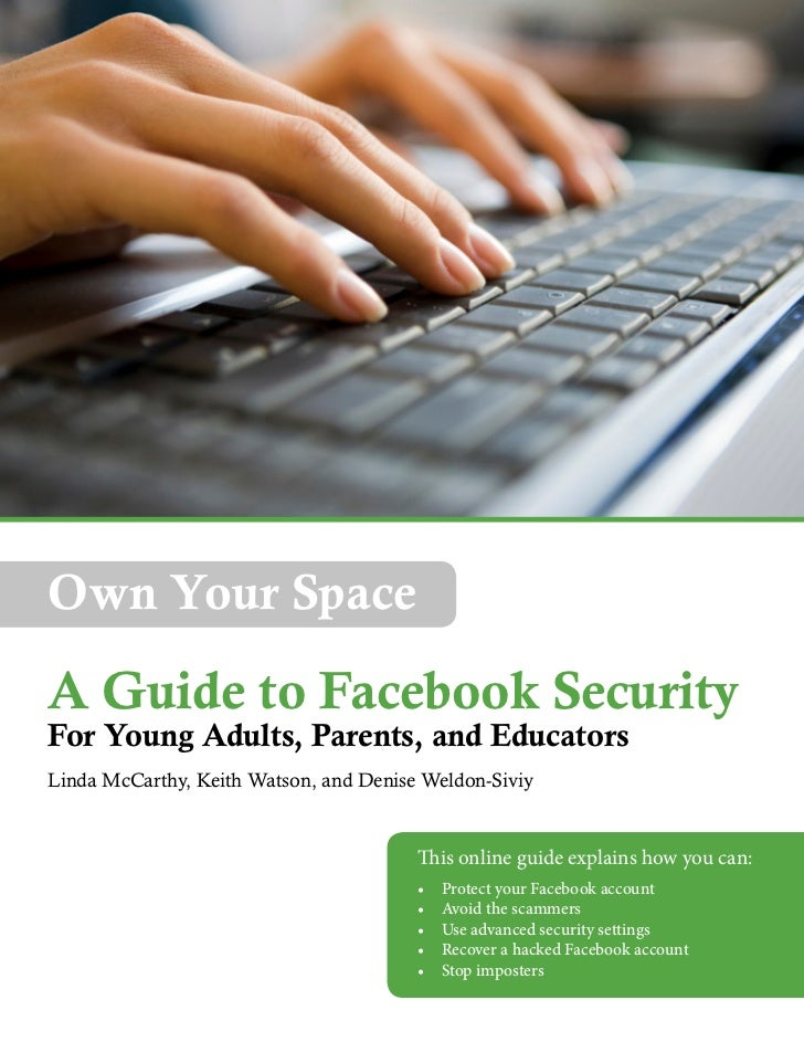 Own Your SpaceA Guide to Facebook SecurityFor Young Adults, Parents, and EducatorsLinda McCarthy, Keith Watson, and Denise...