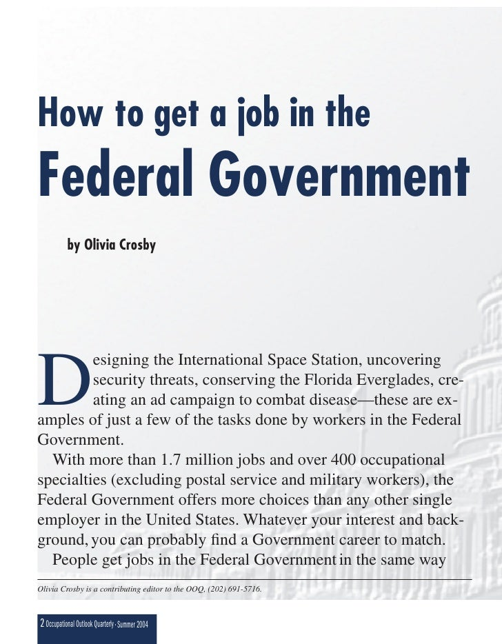 How to get a job in the Federal Government            by Olivia Crosby     D          esigning the International Space Sta...