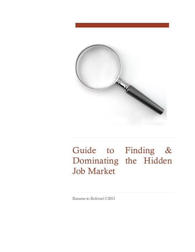Guide to Finding & Dominating the Hidden Job Market (Online Guide)