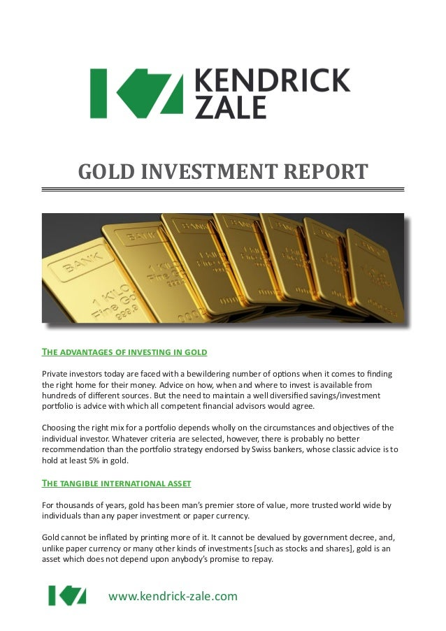 www.kendrick-zale.com The advantages of investing in gold Private investors today are faced with a bewildering number of o...