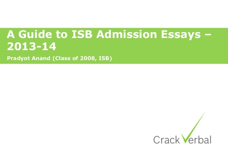 isb pgp 2013 essays The isb applications are now open and the essay topics essay admission to class of are out just like last year, there are only two essays, and the optional essay has now been removed there is an additional help essay which is mandatory for re-applicants.