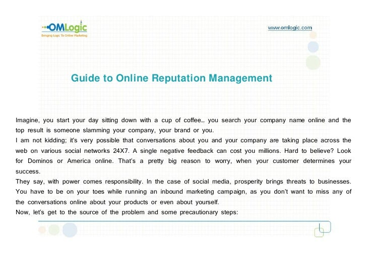 Guide to Online Reputation Management   Imagine, you start your day sitting down with a cup of coffee… you search your com...