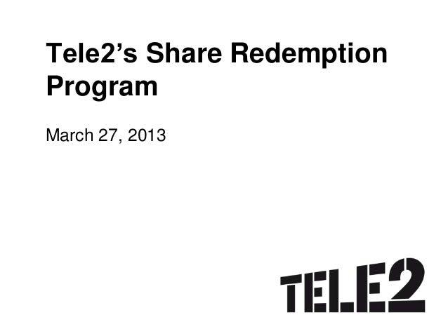Tele2's Share RedemptionProgramMarch 27, 2013