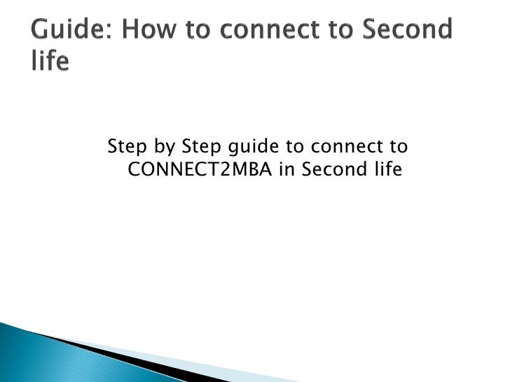 Step by Step guide to connect to   CONNECT2MBA in Second life