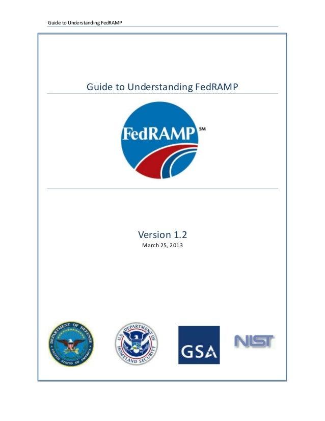 Guide to Understanding FedRAMP               Guide to Understanding FedRAMP                                 Version 1.2   ...